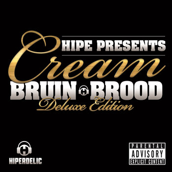 Hipe presents: Cream - Bruin Brood (DELUXE EDITION) cover art