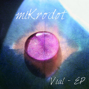 miKrodot - Vial [EP] cover art
