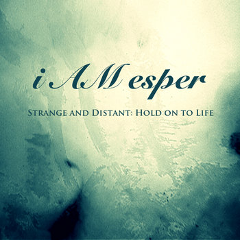 i Am Esper - Strange &amp; Distant cover art