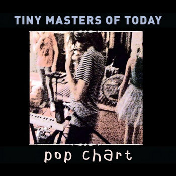 Tiny Masters Of Today - Pop Chart cover art