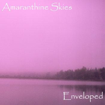 Amaranthine Skies - Enveloped