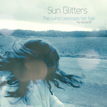 The wind caresses her hair (Remix EP) cover art