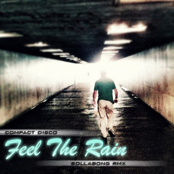 Compact Disco - Feel The Rain (Sollabong remix) cover art