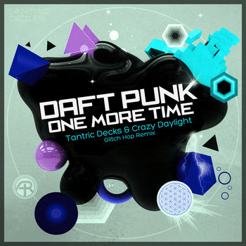 Daft Punk - One More Time (Tantric Decks & Crazy Daylight Glitch Hop Remix) cover art