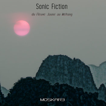 Sonic Fiction - du Fleuve Jaune au Mékong cover art