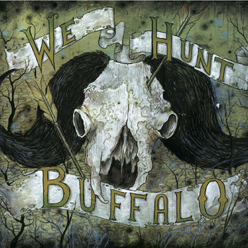 We Hunt Buffalo cover art