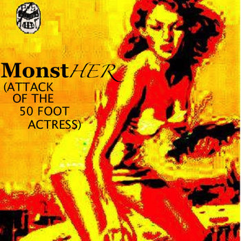 MonstHER (Attack of the 50 Foot Actress) cover art