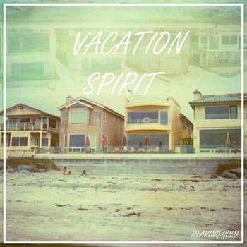 Vacation Spirit: A Hearing Gold Compilation cover art