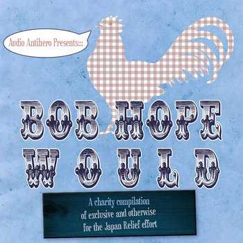 "Audio Antihero Presents: ""Bob Hope would."" cover art"