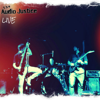 The Audio Justice- LIVE! -Digital Download cover art