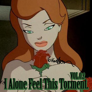 I Alone Feel This Torment Vol.0.2 cover art
