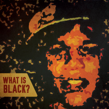 What is Black? cover art
