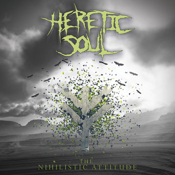 HERETIC SOUL The Nihilistic Attitude CD cover art