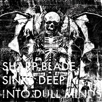 Sharp Blade Sinks Deep Into Dull Minds cover art