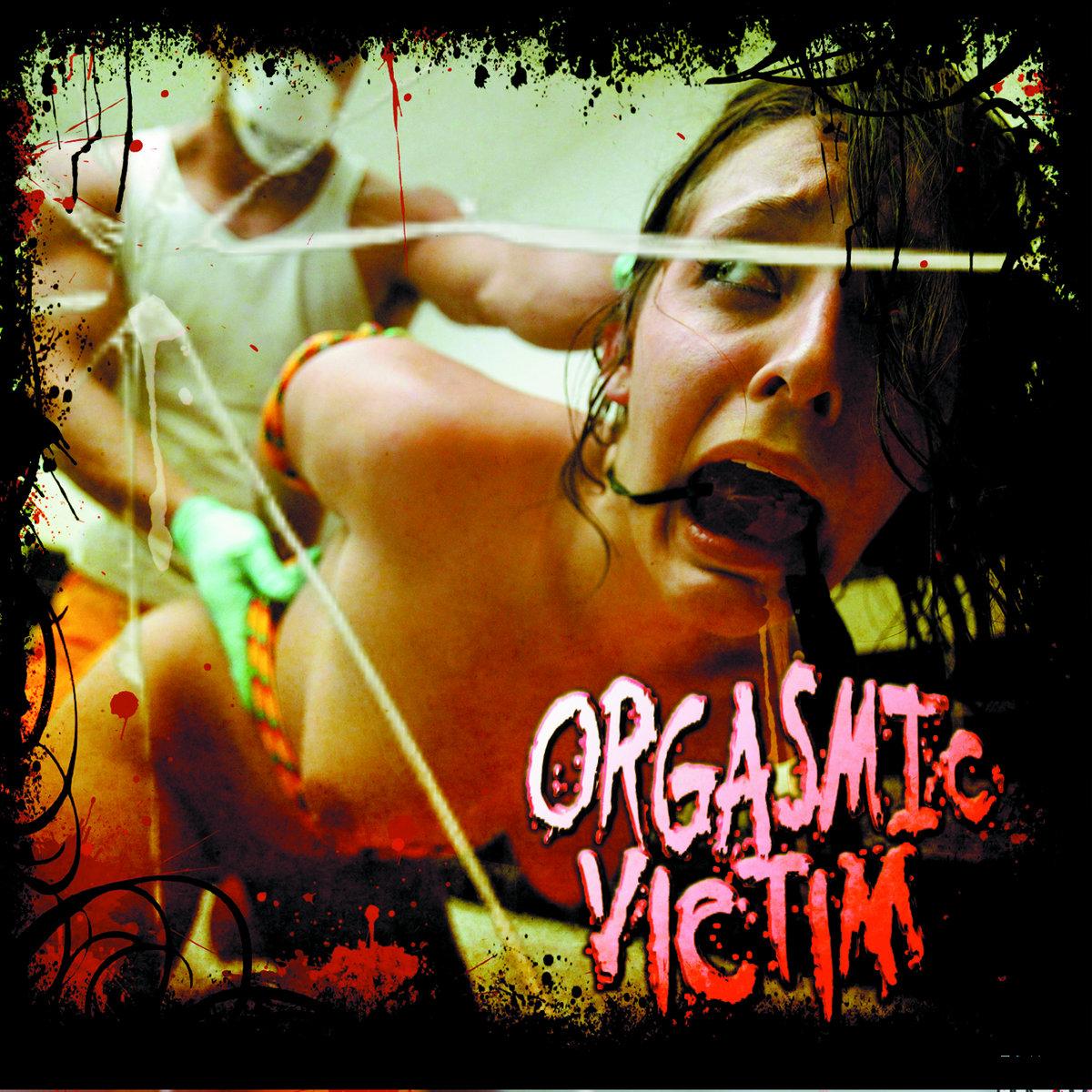Orgasmic Victim - Orgasmic Victim (EP) (2011)