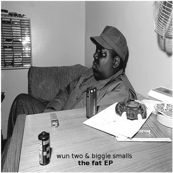 wun two &amp; biggie smalls - the fat EP cover art