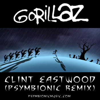 Gorillaz - Clint Eastwood (Psymbionic Remix) cover art