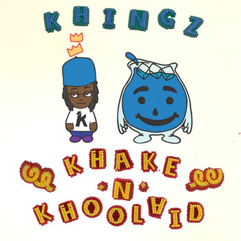 Khingz presents Khake & Khool-Aid cover art