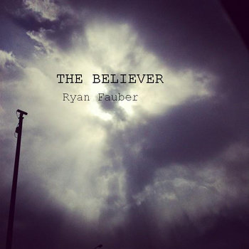 Ryan Fauber- The Believer cover art