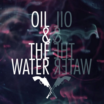 Oil & The Water cover art