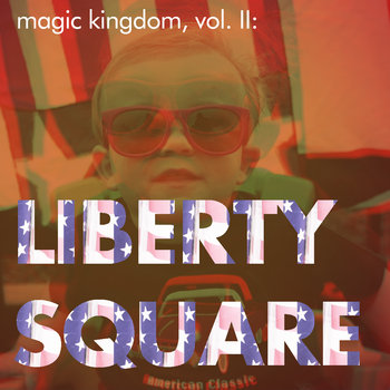 Magic Kingdom, vol. II: Liberty Square cover art