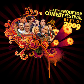 The Aspen Rooftop Comedy Festival - Best of 2009 cover art