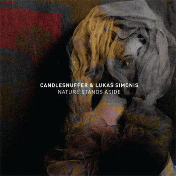 Candlesnuffer &amp; Lukas Simonis - Nature Stands Aside cover art