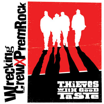 Wrecking Crew x Premrock Present Thieves With Good Taste cover art