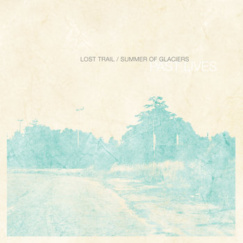 Lost Trail & Summer Of Glaciers: Past Lives cover art