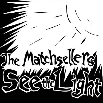 The Matchsellers See The Light cover art