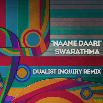 Naane Daari (Dualist Inquiry remix) cover art