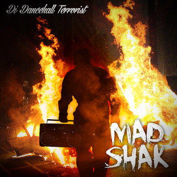 "Mad Shak ""Di Dancehall Terrorist"" cover art"
