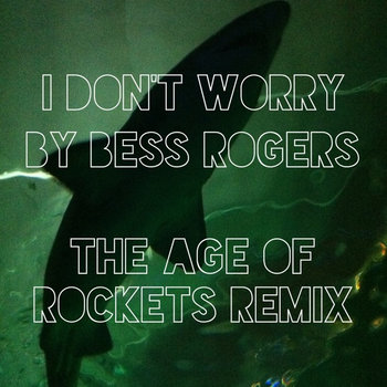 I Don't Worry - The Age of Rockets Remix cover art