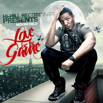 Moonchild Presents: Love For The Game (2012) cover art