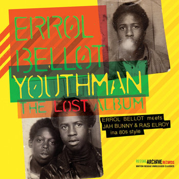 Youthman - The Lost Album (Errol Bellot meets Jah Bunny & Ras Elroy Ina 80's style) cover art