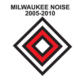 Milwaukee Noise: 2005-2010 cover art