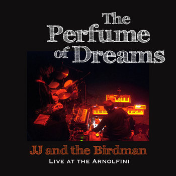 The Perfume of Dreams - Live at the Arnolfini cover art