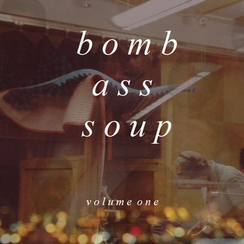 Bomb Ass Soup : Volume 1 cover art