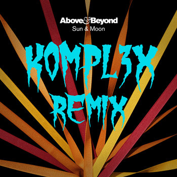 Above & Beyond - Sun and Moon (K0MPL3X Remix) FREE cover art