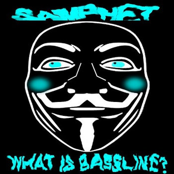 Samphet - What is Bassline? cover art