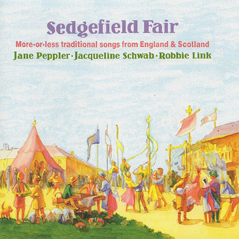 Sedgefield Fair: More-or-less traditional songs from England & Scotland cover art