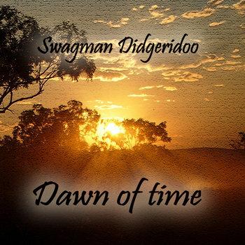 Dawn of Time by Swagman Didgeridoo