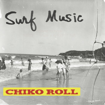 Surf Music, Chiko Roll cover art