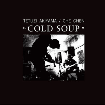 COLD SOUP (w/ Tetuzi AKIYAMA ) cover art