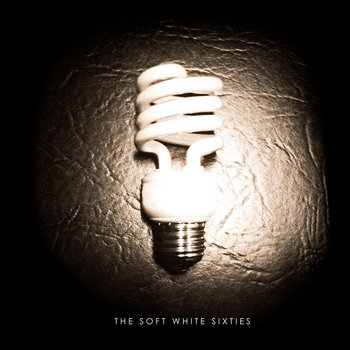 The Soft White Sixties cover art