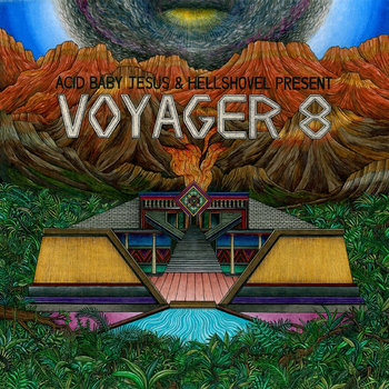 "VOYAGER 8 ""Acid Baby Jesus and Hellshovel Present..."" 10 inch EP cover art"