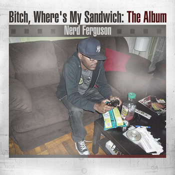 Bitch, Where&#39;s My Sandwich: The Album cover art