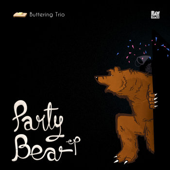 Buttering Trio - Party Bear EP cover art