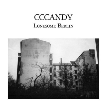 CCCANDY - Lonesome Berlin LP cover art