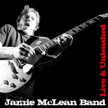 Jamie McLean Band - Live and Unleashed cover art